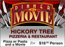Dinner and a Movie at Hickory Tree Pizzeria and Restaurant